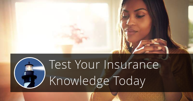 Test your insurance knowledge today